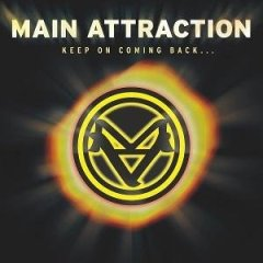 Main Attraction - Keep On Coming Back.jpg